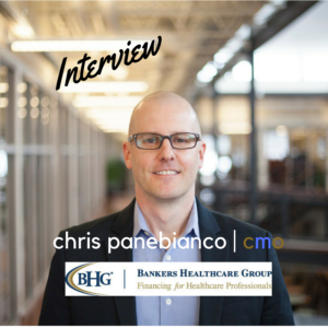 Chris Panebianco | CMO Bankers Healthcare Group